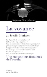 Stéphane Allix et Jocelin Morisson - La voyance.