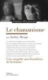Stéphane Allix et Audrey Mouge - Le chamanisme - Une enquête aux frontières de la transe.