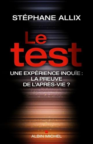 Le Test - Une enquête inouie - Stéphane Allix - Format ePub - 9782226386427 - 8,49 €