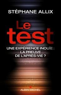 Télécharger des ebooks en pdf google books Le Test  - Une expérience inouie : la preuve de l'après-vie ? en francais 9782226386427