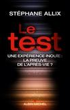 Stéphane Allix - Le test - Une expérience inouïe, la preuve de l'après-vie ?.