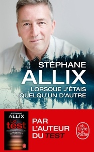 Stéphane Allix - Lorsque j'étais quelqu'un d'autre.