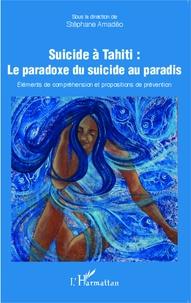 Suicide à Tahiti : le paradoxe du suicide au paradis - Eléments de compréhension et propositions de prévention.pdf