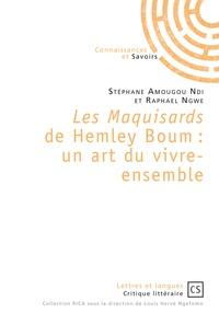 Stéphane Amougou Ndi et Raphaël Ngwe - Les Maquisards de Hemley Boum - Un art du vivre-ensemble.