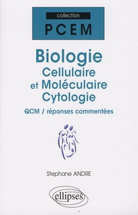 Stéphane André - Biologie cellulaire et moléculaire, cytologie - QCM / réponses commentées.
