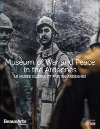 Stéphane André et Raphaël Turcat - Museum of War and Peace in the Ardennes.