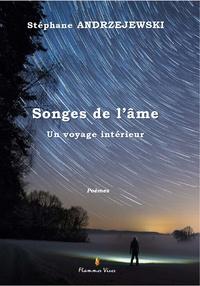 Stéphane Andrzejewski - Songes de l'âme - Un voyage intérieur.