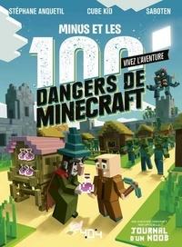 Stéphane Anquetil et  Saboten - Journal d'un Noob - Minus et les 100 dangers de Minecraft.