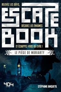 Stéphane Anquetil - Le piège de Moriarty.