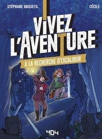 Stéphane Anquetil et  Cécile - Vivez l'aventure  : A la recherche d'Excalibur.