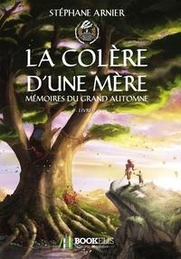 Stéphane Arnier - 2 - La colère d'une mère.