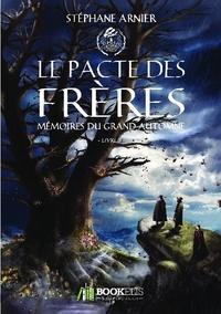 Stéphane Arnier - Le pacte des frères.