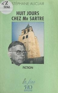 Stéphane Auclair et Thierry Rocher - Huit jours chez Monsieur Sartre - Fiction.
