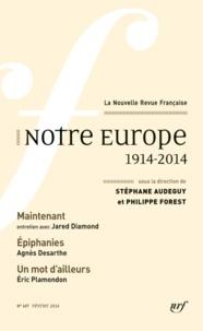 Stéphane Audeguy et Philippe Forest - La Nouvelle Revue Française N° 607 février 2014 : Notre Europe - 1914-2014.