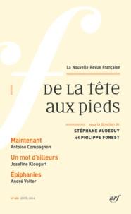 Stéphane Audeguy et Philippe Forest - La Nouvelle Revue Française N° 608, Avril 2014 : De la tête aux pieds.