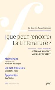 Stéphane Audeguy et Philippe Forest - La Nouvelle Revue Française N° 609, septembre 20 : Que peut (encore) la littérature ?.