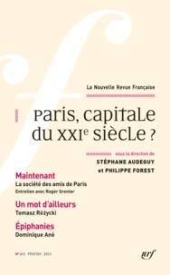 Stéphane Audeguy et Philippe Forest - La Nouvelle Revue Française N° 611, février 2015 : Paris, capitale du XXIeme siècle ?.