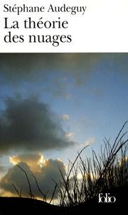 Stéphane Audeguy - La théorie des nuages.