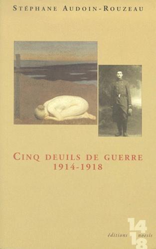 Cinq deuils de guerre 1914-1918