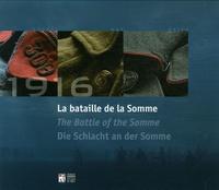 Stéphane Audoin-Rouzeau et John Horne - La bataille de la Somme 1916 - Un espace mondial, édition trilingue français-anglais-allemand.
