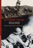 Stéphane Audoin-Rouzeau et Annette Becker - La Grande Guerre - 1914-1918.