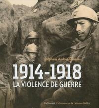Stéphane Audoin-Rouzeau - La violence de guerre - 1914-1918.