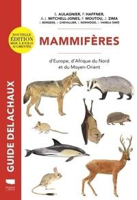 Stéphane Aulagnier et Patrick Haffner - Mammifères d'Europe, d'Afrique du Nord et du Moyen-Orient.