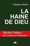 Stéphane Babey - La haine de Dieu.