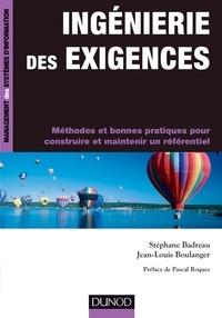 Stéphane Badreau et Jean-Louis Boulanger - Ingénierie des exigences - Méthodes et bonnes pratiques pour construire et maintenir un référentiel.
