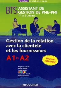 Stéphane Barbare et Michel Bringer - Gestion de la relation avec la clientèle et les fournisseurs BTS assistant de gestion de PME-PMI 1re et 2e années.