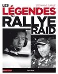 Stéphane Barbé - Les légendes du rallye raid.