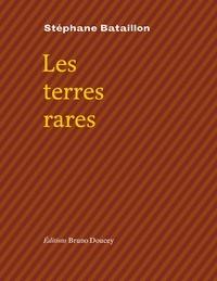 Stéphane Bataillon - Les terres rares.