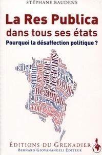 Stéphane Baudens - La Res Publica dans tous ses états - Pourquoi la désaffection poilitique ?.