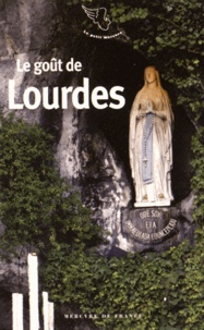 Stéphane Baumont - Le goût de Lourdes.