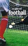 Stéphane Baumont - Le goût du football.