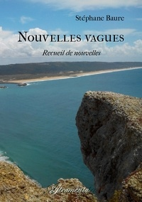 Stéphane Baure - Nouvelles vagues.