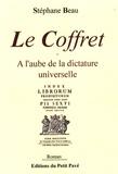 Stéphane Beau - Le Coffret - A l'aube de la dictature universelle.