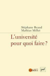 Stéphane Beaud et Mathias Millet - L'université, pour quoi faire ?.