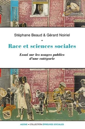 Race et Sciences Sociales - Une Socio-Histoire de la Raison Identitaire