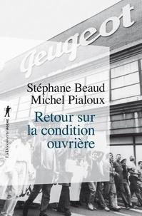 Stéphane Beaud et Michel Pialoux - Retour sur la condition ouvrière - Enquête aux usines Peugeot de Sochaux-Montbéliard.