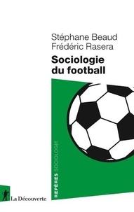 Stéphane Beaud et Frédéric Rasera - Sociologie du football.