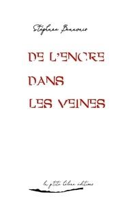 Stéphane Beauvais - De l'encre dans les veines.