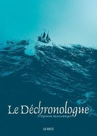 Stéphane Beauverger - LE DÉCHRONOLOGUE.