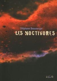 Stéphane Beauverger - Les Noctivores.
