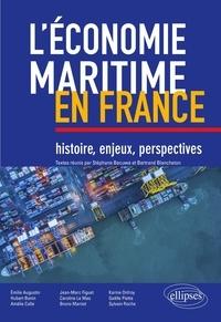 Stéphane Bécuwe et Bertrand Blancheton - L'économie maritime en France - Histoire, enjeux, perspectives.