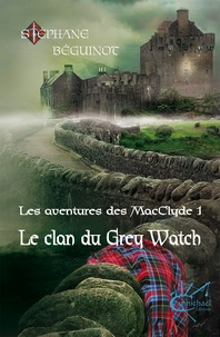 Stéphane Béguinot - Le clan du Grey Watch.