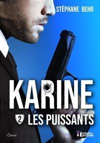 Stéphane Behr - Karine 2 : Karine tome 2 - Les Puissants.