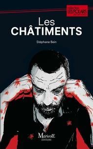Stéphane Bein - Les châtiments.