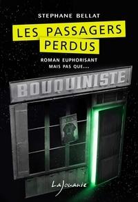 Stéphane Bellat - Les passagers perdus.