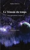 Stéphane Bellocine - Le Témoin du temps - Conte philosophique et musical.